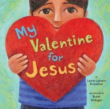 My Valentine for Jesus - Laurie Lazzaro Knowlton, Buket Erdogan