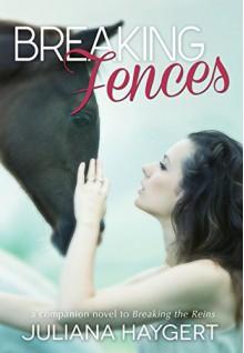 Breaking Fences (The Breaking Series Book 2) - Juliana Haygert