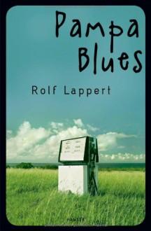 Pampa Blues - Rolf Lappert