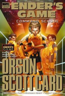 Ender's Game: Command School - 'Christopher Yost', 'Orson Scott Card'