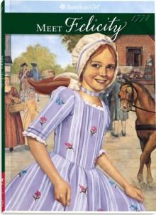 Meet Felicity: An American Girl - Luann Roberts, Valerie Tripp, Dan Andreasen