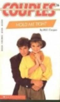 Hold Me Tight - M.E. Cooper