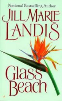 Glass Beach - Jill Marie Landis