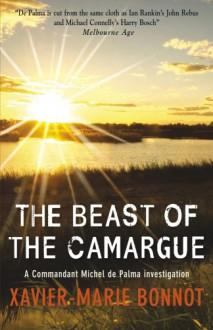 The Beast Of The Camargue - Xavier-Marie Bonnot, Ian Monk