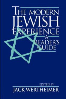 The Modern Jewish Experience: A Reader's Guide - Renate Zahar