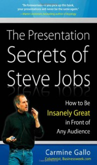 The Presentation Secrets of Steve Jobs - Carmine Gallo