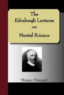 The Edinburgh Lectures on Mental Science - Thomas Troward