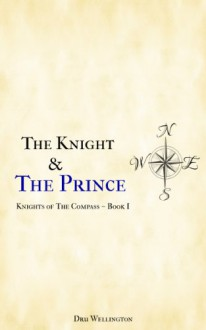 The Knight and The Prince - Dru Wellington