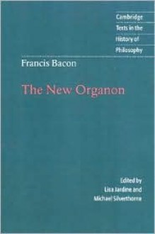 The New Organon - Francis Bacon, Lisa Jardine, Michael Silverthorne