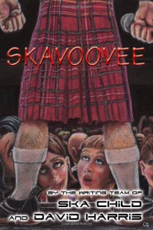 Skavoovee (Edizione Kindle) - Ska Child, David Harris