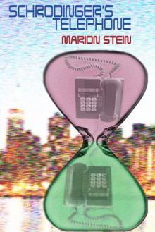 Schrodinger's Telephone - Marion Stein