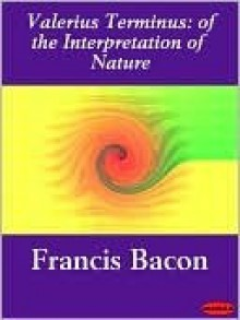 On The Interpretation Of Nature - Francis Bacon, Gisela Engel