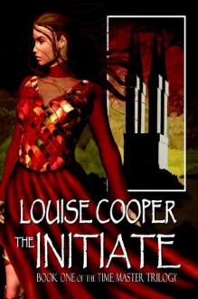 The Initiate (Time Master Trilogy) - Louise Cooper