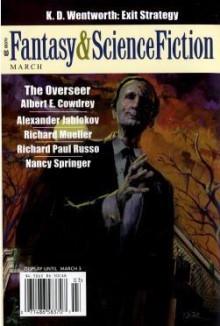 Fantasy & Science Fiction, March 2008 - Gordon Van Gelder, Albert E. Cowdrey, Alexander Jablokov, Richard Mueller, Richard Paul Russo, Nancy Springer, K.D. Wentworth