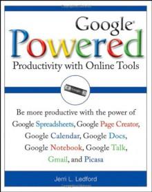 Google Powered: Productivity with Online Tools - Jerri L. Ledford
