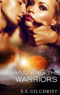 Awakening the Warriors - S.E. Gilchrist
