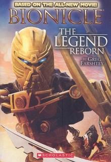 The Legend Reborn (Bionicle) - Greg Farshtey
