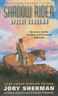 Apache Sundown (Shadow Rider) - Jory Sherman