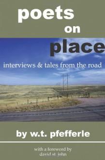 Poets On Place - W. T. Pfefferle