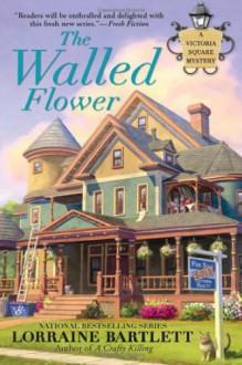 The Walled Flower - Lorraine Bartlett