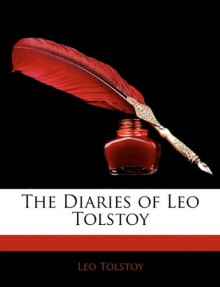 The Diaries of Leo Tolstoy - Leo Tolstoy