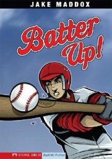 Batter Up! (Stone Arch Realistic Fiction) - Jake Maddox, Bob Temple