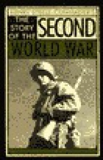 The Story of the Second World War - Henry Steele Commager