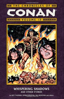 The Chronicles of Conan, Volume 13: Whispering Shadows and Other Stories - Roy Thomas, John Buscema, Sal Buscema