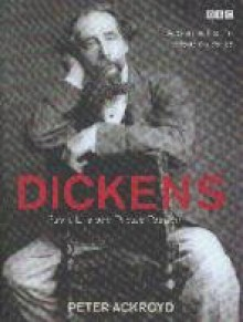 Dickens; Public Life and Private Passion - Peter Ackroyd