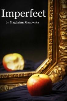 Imperfect - Magdalena Ganowska