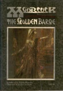 The Golden Barge - Michael Moorcock, James Cawthorn, M. John Harrison