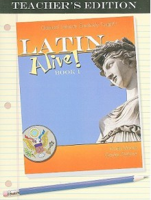 Latin Alive! Book One, Teacher's Edition - Karen Moore