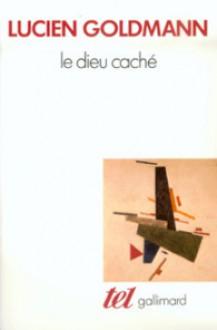 Le Dieu caché - Lucien Goldmann