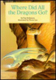 Where Did All the Dragons Go - Fay Robinson, Victor Lee