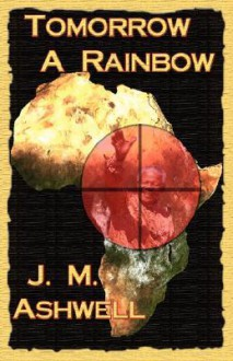 Tomorrow a Rainbow - J. Ashwell