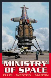 Ministry Of Space - Warren Ellis, Chris Weston, Laura Martin, Michael Heisler