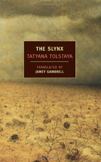 The Slynx - Tatyana Tolstaya, Татьяна Толстая, Jamey Gambrell