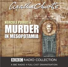 Murder in Mesopotamia: BBC Radio 4 Full Cast Dramatisation (BBC Radio Collection) - Full Cast, John Moffatt, Agatha Christie