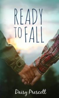 Ready to Fall - Daisy Prescott
