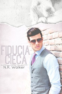 Fiducia cieca (Italian Edition) - N. R. Walker