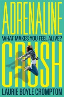 Adrenaline Crush - Laurie Boyle Crompton