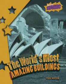 The World's Most Amazing Buildings - Paul Mason