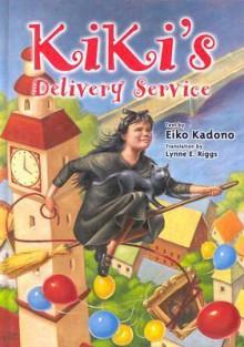 Kiki's Delivery Service - Eiko Kadono, Lynne E. Riggs, Akiko Hayashi