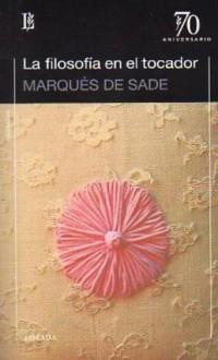La filosofía en el tocador - Marquis de Sade, Luis Echavarri