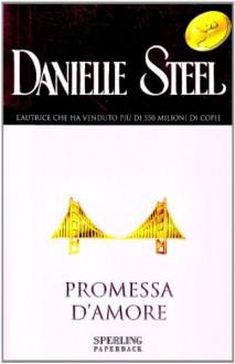 Promessa d'amore - Danielle Steel