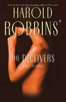 The Deceivers - Harold Robbins, Junius Podrug