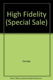 High Fidelity (Special Sale) - Nick Hornby