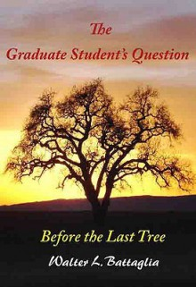 The Graduate Student's Question - Walter Battaglia