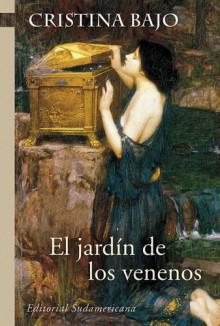 El Jardín de los Venenos - Cristina Bajo
