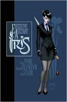 Executive Assistant Iris, Volume 1 - Eduardo Francisco, David Wohl